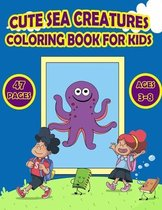 Cute Sea Creatures Coloring Book for Kids