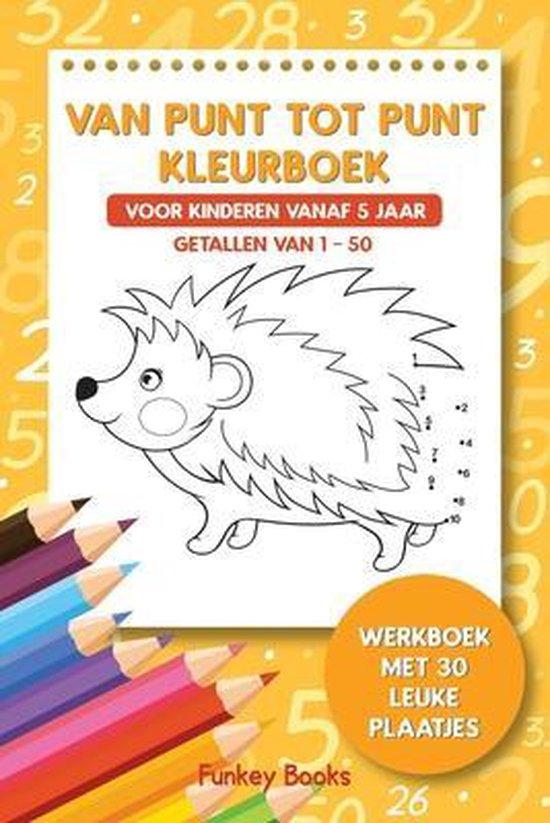 Boek cover Van punt tot punt kleurboek voor kinderen vanaf 5 jaar - Getallen van 1-50 van Funkey Books (Paperback)