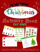 CHRISTMAS Activity Book for Kids: Diversified activities for kids (all in one!): Coloring, Dot to Dot, Shadow Game, Addition & Subtraction, Handwriting, Sudoku for Kids