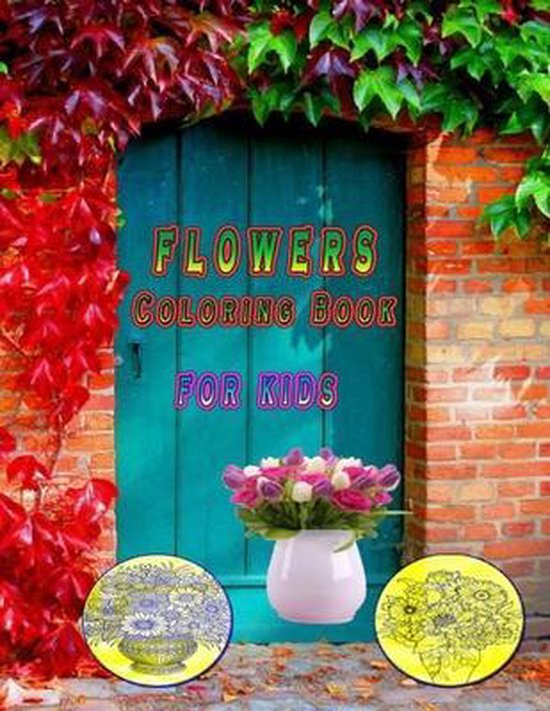 flowers coloring book for kids: Flower For Beginners