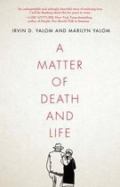 Boek cover A Matter of Death and Life van Irvin D. Yalom (Hardcover)