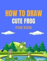 How to Draw Cute Frog for Kids