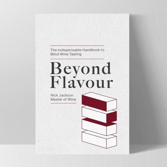 Boek cover Beyond Flavour - The Indispensable Handbook to Blind Wine Tasting van Nick Jackson (Paperback)