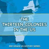 The Thirteen Colonies In The US