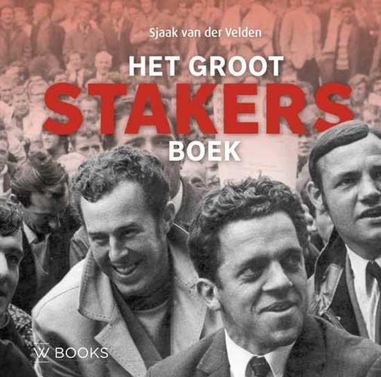 Het groot stakers boek - Sjaak van der Velden |