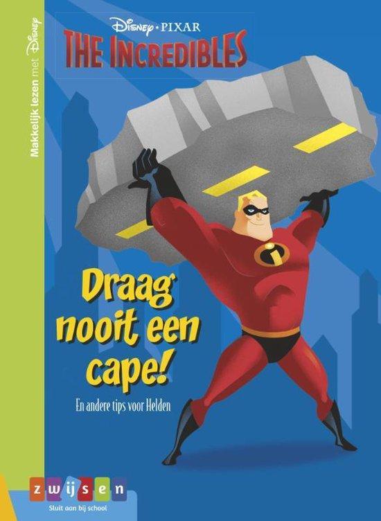 Makkelijk lezen met Disney - The incredibles Draag nooit een cape! - Monique van Hest   Readingchampions.org.uk