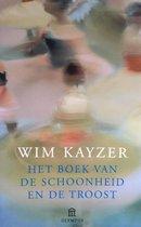 Boek cover Het boek van de schoonheid en de troost van W. Kayzer