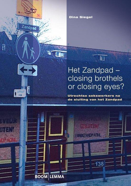 Het Zandpad - closing brothels or closing eyes? - Dina Siegel |