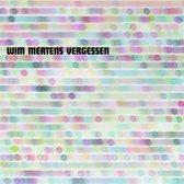 Wim Mertens - Vergessen