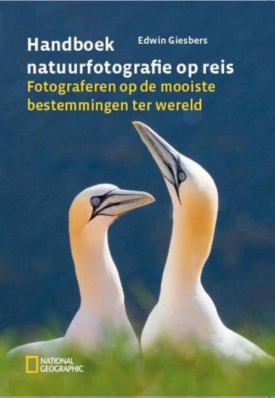 Handboek natuurfotografie op reis - Edwin Giesbers |