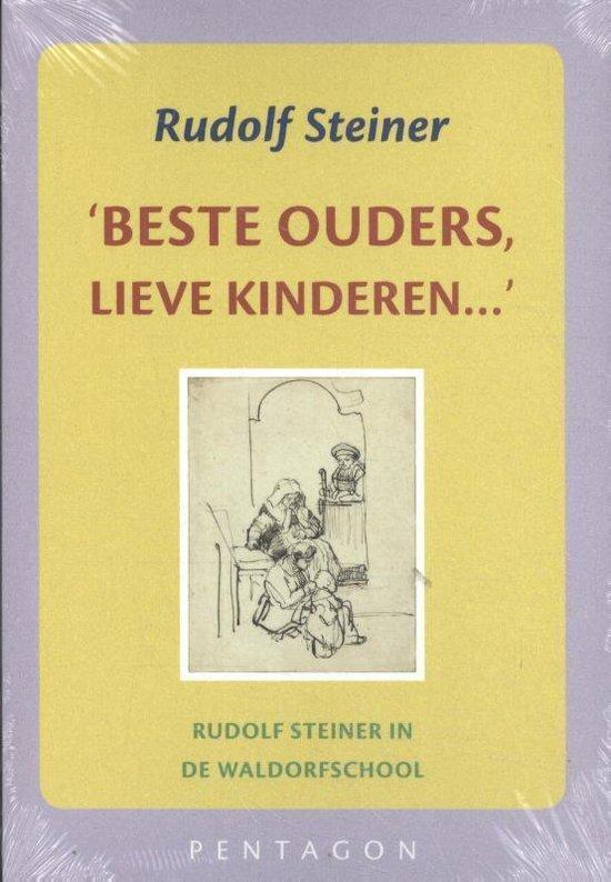 Beste ouders, lieve kinderen - Rudolf Steiner | Fthsonline.com