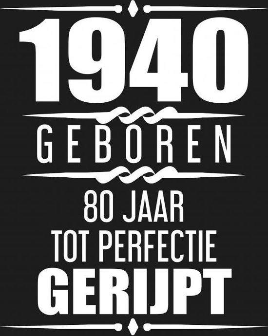 1940 Geboren 80 Jaar Tot Perfectie Gerijpt - Albaspirit Gastenboeken  