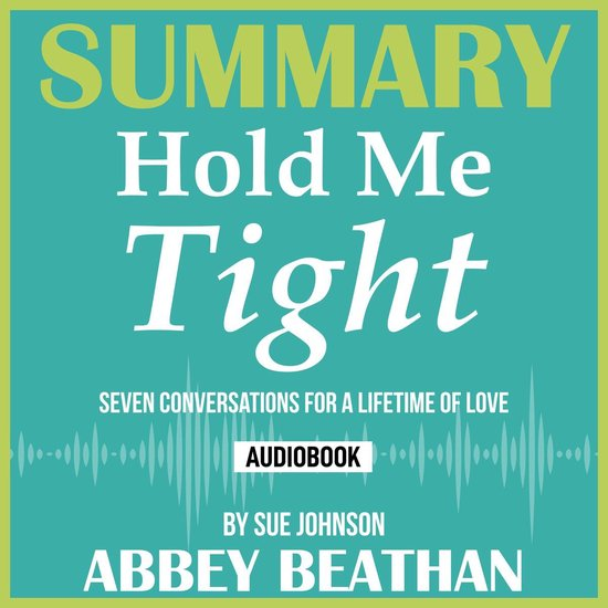 Boek cover Summary of Hold Me Tight: Seven Conversations for a Lifetime of Love by Sue Johnson van Abbey Beathan (Onbekend)