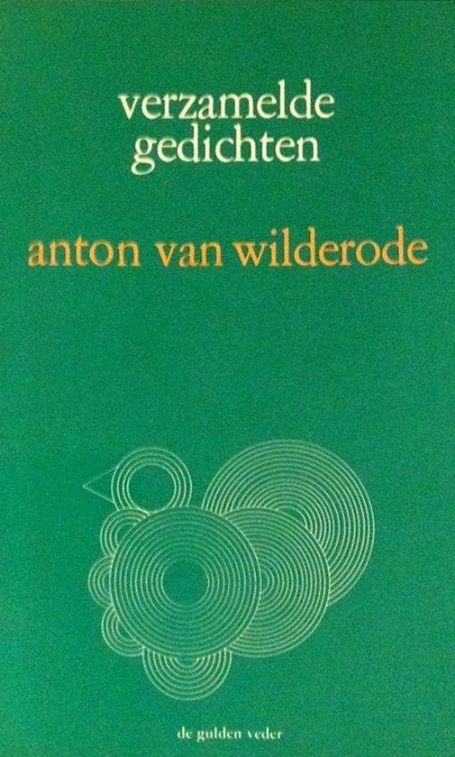 Verzamelde gedichten - Anton Van Wilderode |