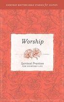 Everyday Matters Bible Studies for Women—Worship