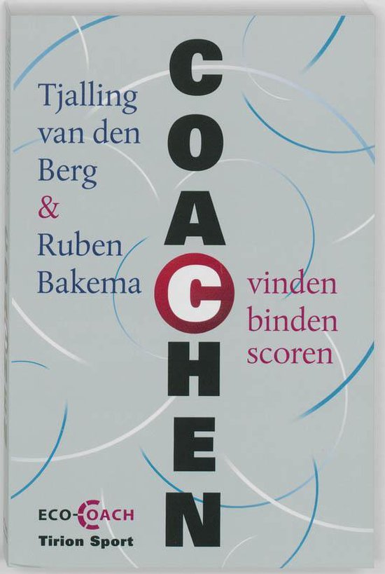 Coachen: vinden - binden - scoren - Tjalling Van Den Berg pdf epub