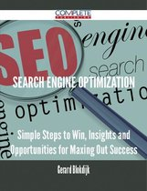 Search Engine Optimization - Simple Steps to Win, Insights and Opportunities for Maxing Out Success