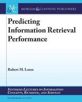 Predicting Information Retrieval Performance