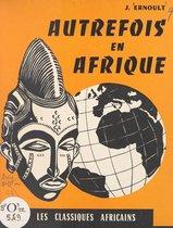 Autrefois en Afrique