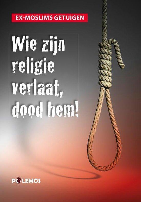 Wie zijn religie verlaat, dood hem! - Ex-Moslims Getuigen |
