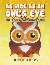 As Wide As an Owl's Eye