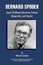 Bernard Spodek, Early Childhood Education Scholar, Researcher, and Teacher