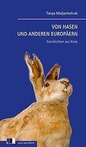 Boek cover Von Hasen und anderen Europäern van Tanja Maljartschuk