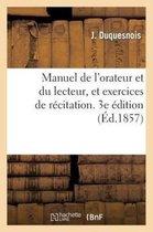Manuel de l'orateur et du lecteur, et exercices de recitation. 3e edition