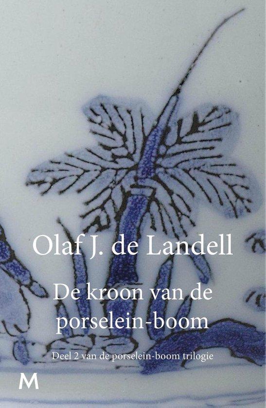Porselein-boom 2 - De kroon van de porselein-boom - Olaf de Landell |