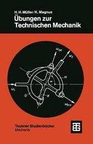 UEbungen Zur Technischen Mechanik