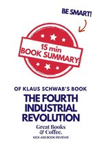 15 min Book Summary of Klaus Schwab's book ''The Fourth Industrial Revolution''