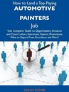 How to Land a Top-Paying Automotive painters Job: Your Complete Guide to Opportunities, Resumes and Cover Letters, Interviews, Salaries, Promotions, What to Expect From Recruiters and More