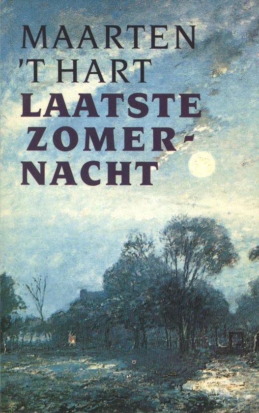 Laatste zomernacht - Maarten 't Hart |