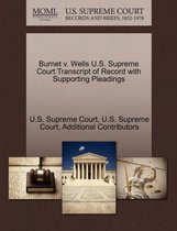 Burnet V. Wells U.S. Supreme Court Transcript of Record with Supporting Pleadings