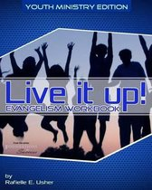 Live It Up! Evangelism Workbook