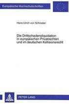 Die Drittschadensliquidation in Europaeischen Privatrechten Und Im Deutschen Kollisionsrecht