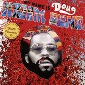 Blunt Doug Hream - My Name Is Doug Hream..
