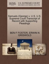 Samuels (George) V. U.S. U.S. Supreme Court Transcript of Record with Supporting Pleadings