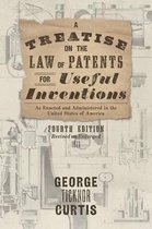 A Treatise on the Law of Patents for Useful Inventions as Enacted and Administered in the United States of America (1873)