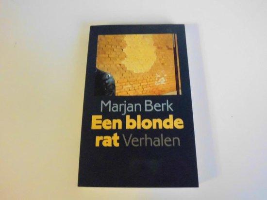 Een blonde rat - Marjan Berk |