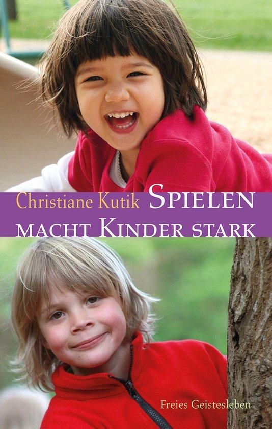 Boek cover Spielen macht Kinder stark van Christiane Kutik (Onbekend)