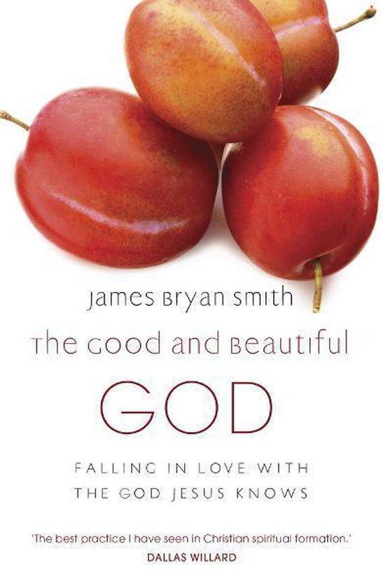 Boek cover The Good and Beautiful God van James Bryan Smith (Onbekend)