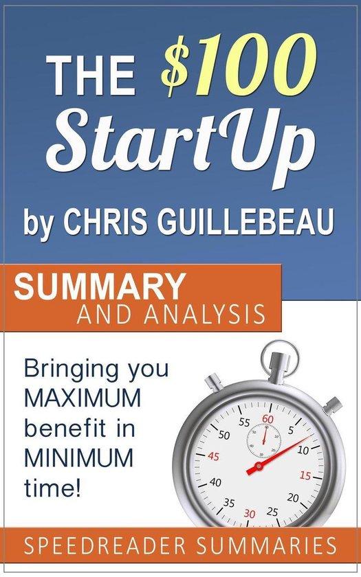 Boek cover The $100 Startup by Chris Guillebeau: Summary and Analysis van Speedreader Summaries (Onbekend)