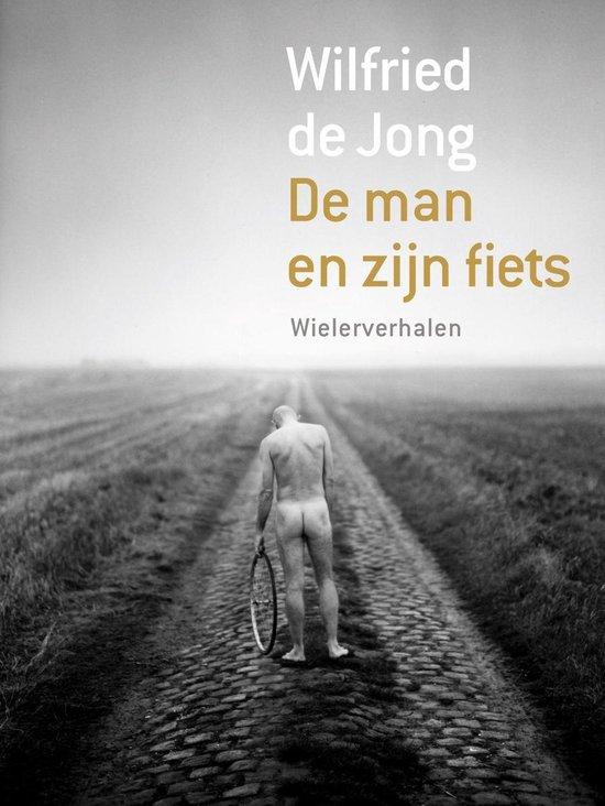 Cover van het boek 'De man en zijn fiets' van Wilfried de Jong
