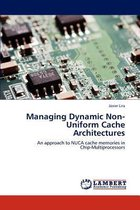 Managing Dynamic Non-Uniform Cache Architectures