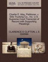 Charlie E. May, Petitioner, V. Ellis Trucking Co., Inc. U.S. Supreme Court Transcript of Record with Supporting Pleadings