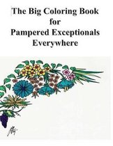 The Big Coloring Book for Pampered Exceptionals Everywhere
