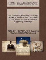 O.L. Shannon, Petitioner, V. United States of America. U.S. Supreme Court Transcript of Record with Supporting Pleadings