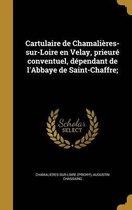 Cartulaire de Chamalieres-Sur-Loire En Velay, Prieure Conventuel, Dependant de L'Abbaye de Saint-Chaffre;