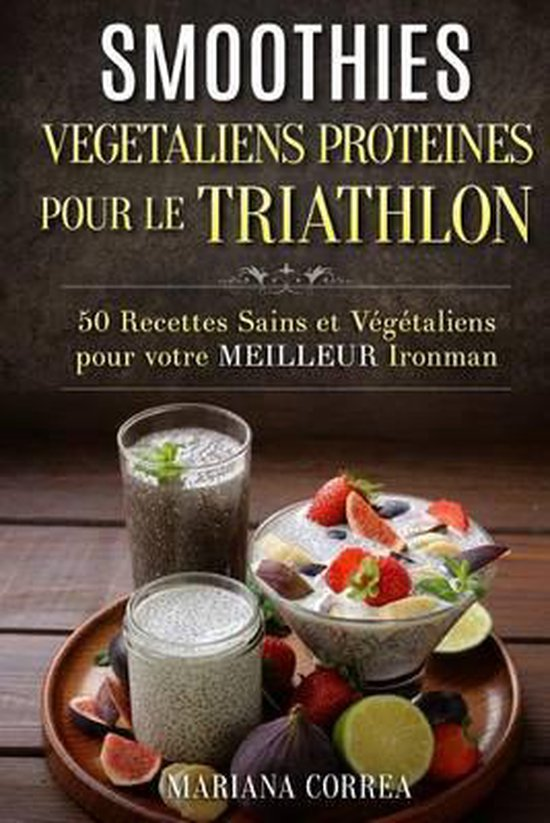 Smoothies Vegetaliens Proteines Pour Le Triathlon